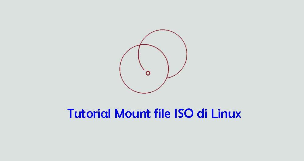 Berbagai Cara Mount File ISO di Sistem Linux - LinuxID